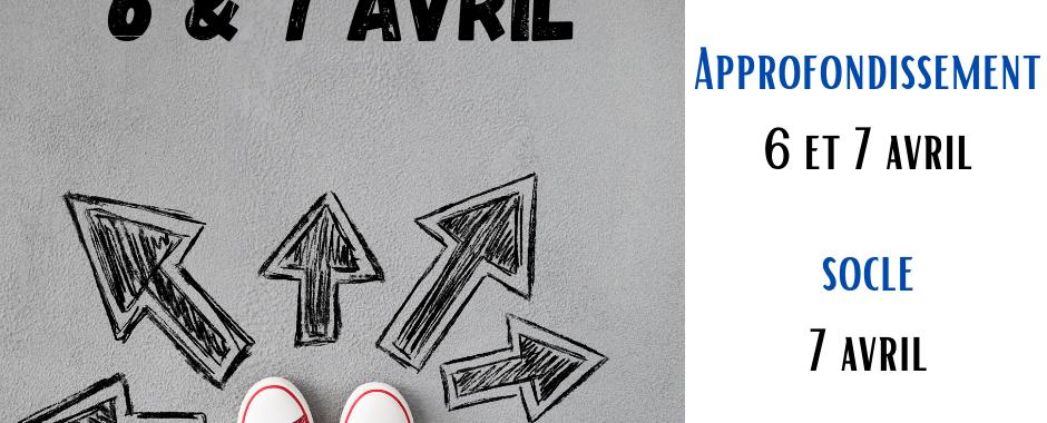 Choix de stage : 6 et 7 avril
